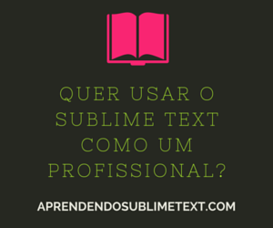 Adquira seu exemplar do ebook Aprendendo Sublime Text